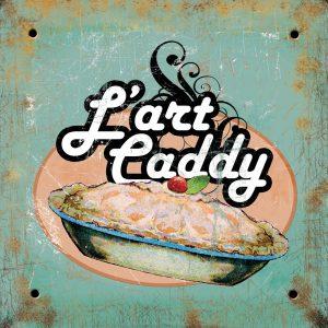 L'art Caddy, Tarterie salée et sucrée